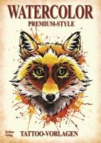 Watercolor - Premium Style - Tattoo Vorlagen Buch