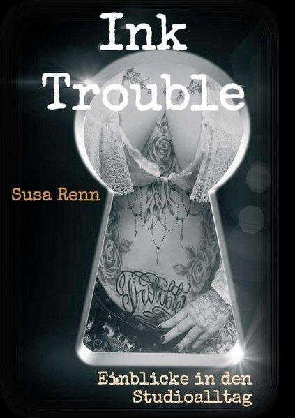 """Ink Trouble  """"Einblicke in den Studioalltag"""""""